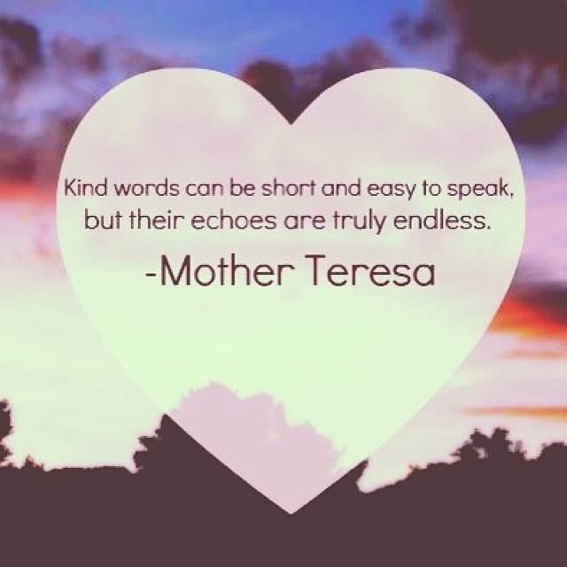 Kind Words... (By Mother Teresa; From Doreen Virtue