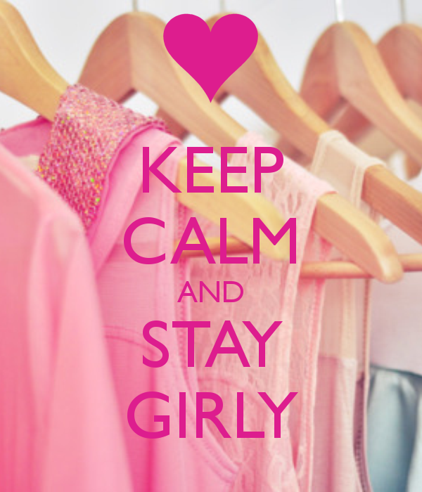 KEEP CALM AND STAY GIRLY KEEP CALM AND CARRY ON Image
