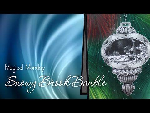 Magical Monday: Snowy Brook Bauble | Sandy Allnock