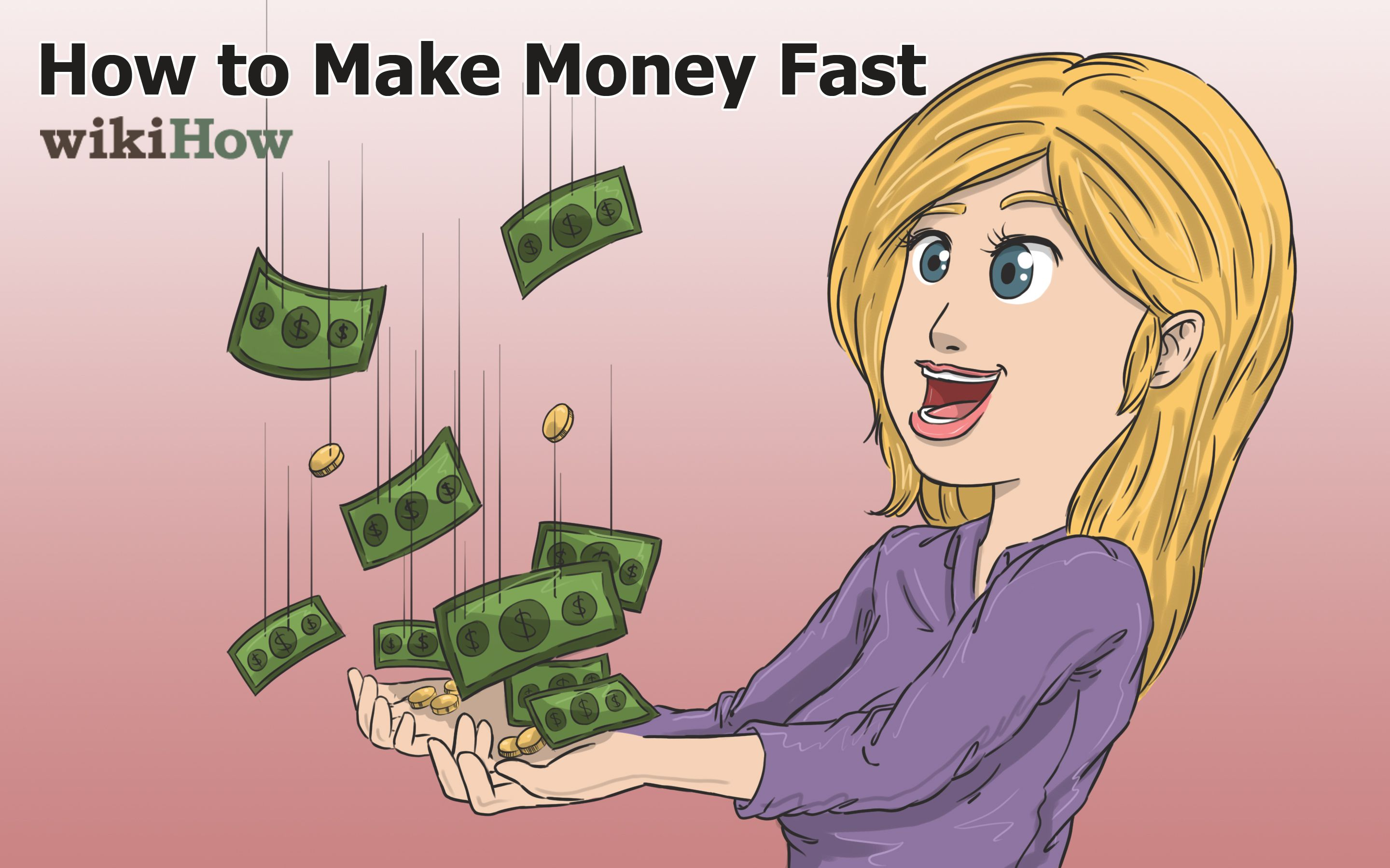 WikiHow To Make Money Fast Via