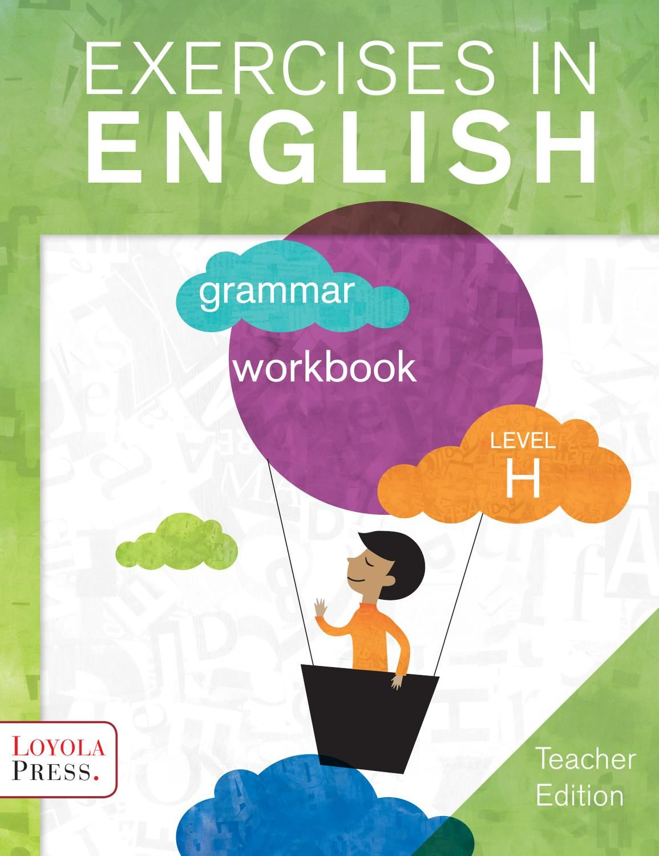 Exercises In English 2013 Level H Teacher Edition Grammar Workbook Teacher School Subjects