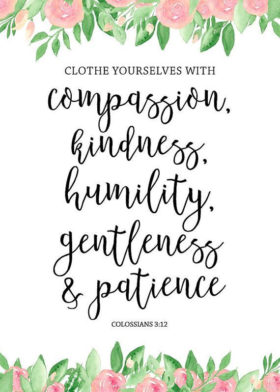 Clothe yourselves with compassion, kindness, humility, gentleness and patience. Colossians 3:12 - Bible Verse Printable, Scripture Print