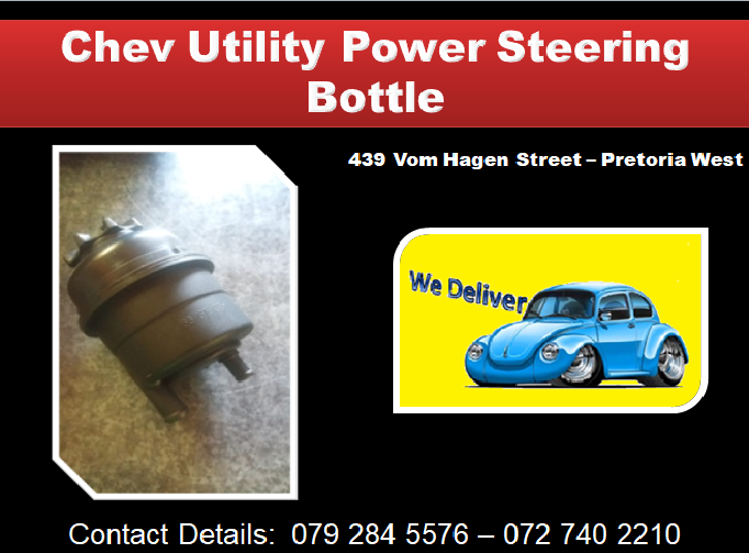 Chevrolet Utility Power Steering Bottle We Deliver In Gauteng And Make Use Of Courier Services We Sell A Wide Variety Of Ne Sell Used Car Used Car Parts Power