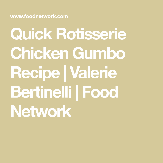 Quick Rotisserie Chicken Gumbo Recipe Food Drink Pinterest