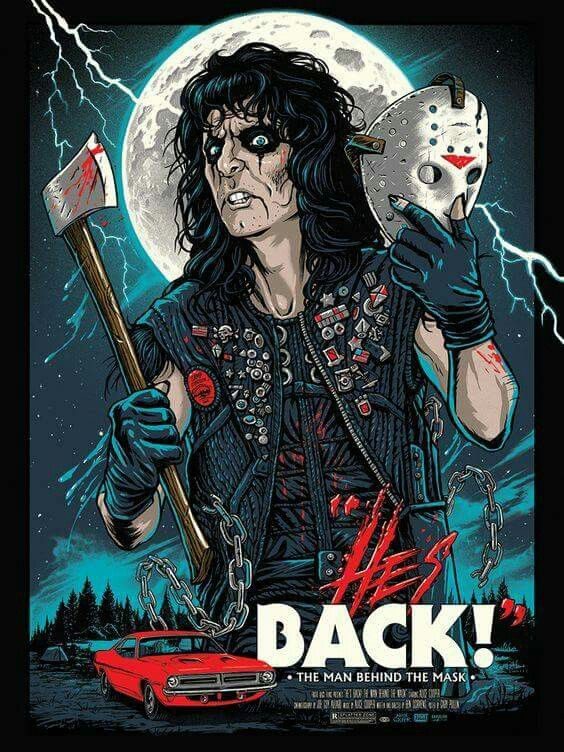 Alice Cooper Hes Back The Man Behind The Mask From Friday The 13th Part 6 Alice Cooper Horror Movie Art Horror