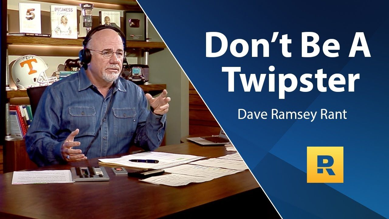 Dont be a twipster dave ramsey rant debt snowball