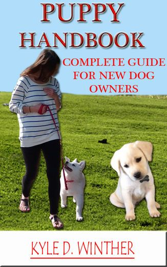 Puppy Handbook - Complete Guide for New Dog Owners - Kyle D....: Puppy Handbook - Complete Guide for New Dog Owners - Kyle D.… #Pets
