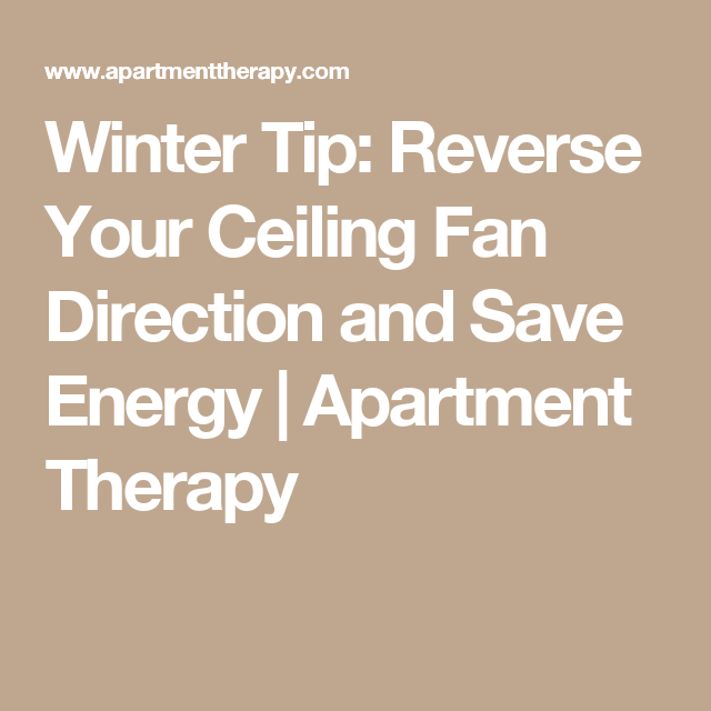 Winter tip reverse your ceiling fan direction and save energy winter tip reverse your ceiling fan direction and save energy aloadofball Image collections