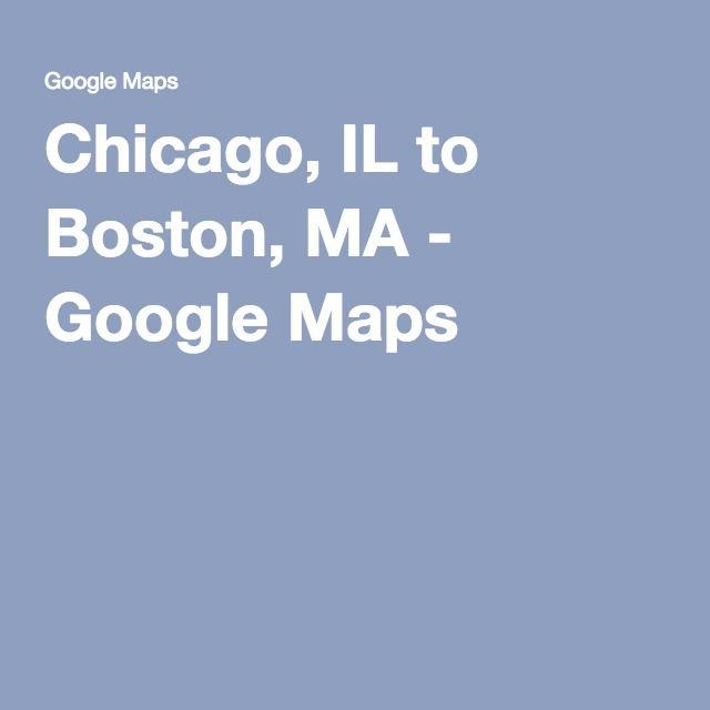 Chicago, IL to Boston, MA - Google Maps   CHI BOS Road Trip ...