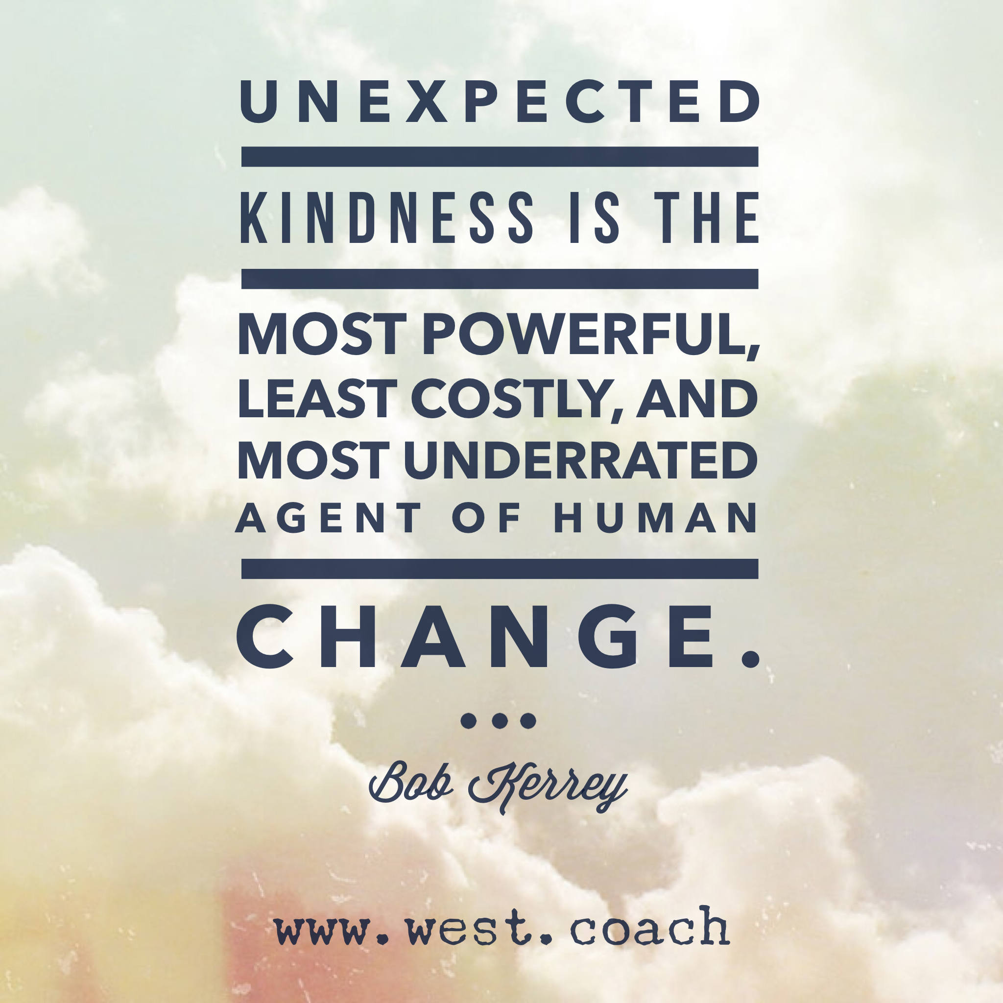 Unexpected kindness is the most powerful, least costly