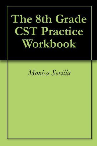 The 8th Grade CST Practice Workbook by Monica Sevilla. $7.73. 58 pages. Author: Monica Sevilla #preguntassevilla