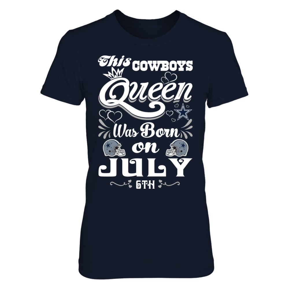 2aee5b2e This Cowboys Queen Is Born On July 6th   Fanprint Shirts 5   Sports ...