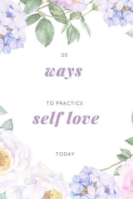 20 Ways to Practice Self Love Today