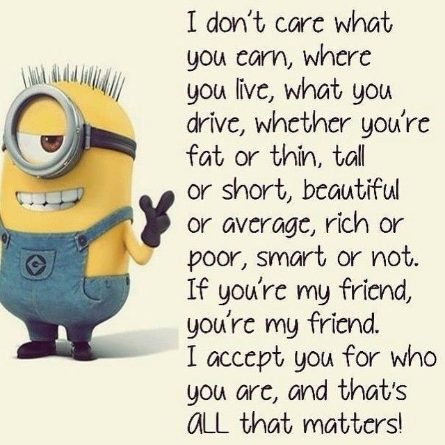 If Youre My Friend Quotes Quote Friends Best Friends Friend Bff Friendship Quotes Minion Minions Minion Qu Funny Minion Memes Minions Funny Funny Minion Quotes