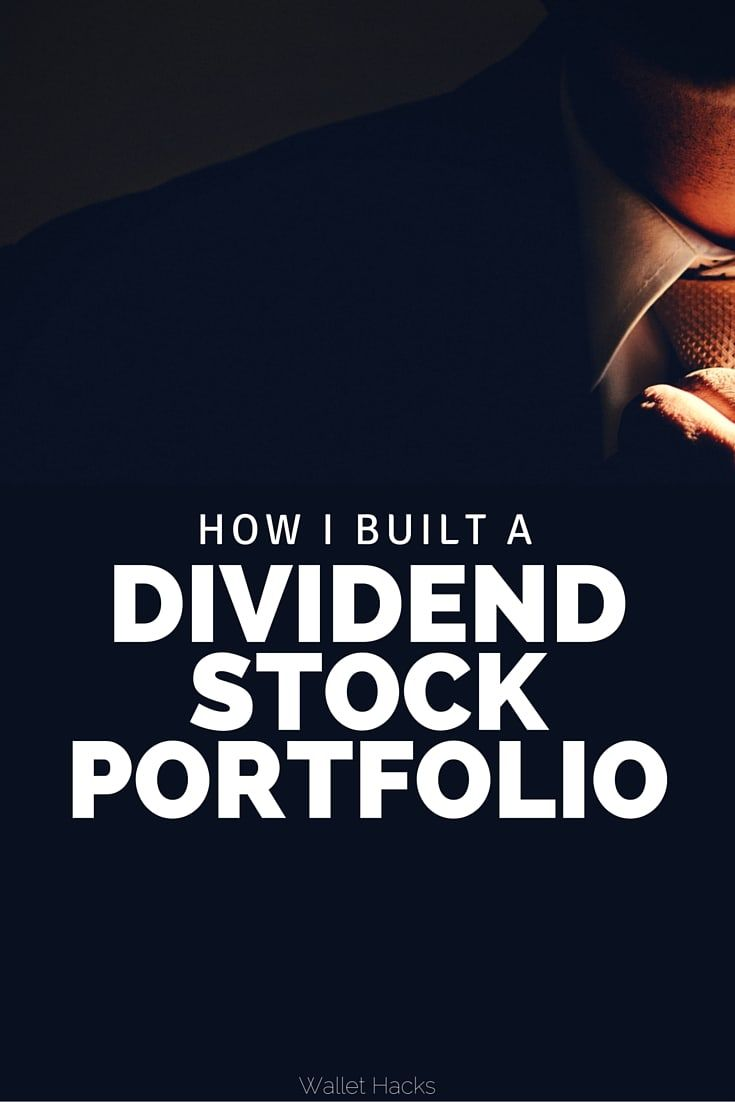How I Built A Dividend Growth Investment Portfolio Investment Portfolio Dividend Investing Dividend
