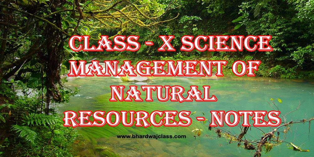 Management Of Natural Resources Notes And Important Questions Download Cbse Class 10 Sample Question Paper This Or That Questions Sample Paper