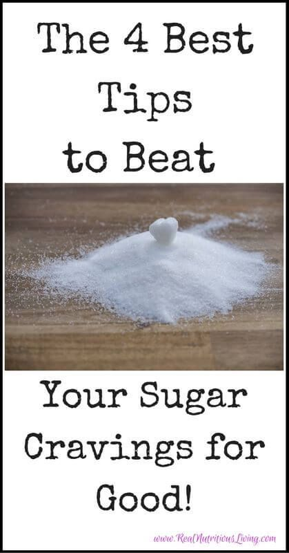 The 4 Best Tips to Beat Your Sugar Cravings for Good! - Sugar can cause so many health problems, so follow these 4 best tips to get over your sugar cravings. Learn more at www.realnutritiousliving.com #sugar #sugarcravings