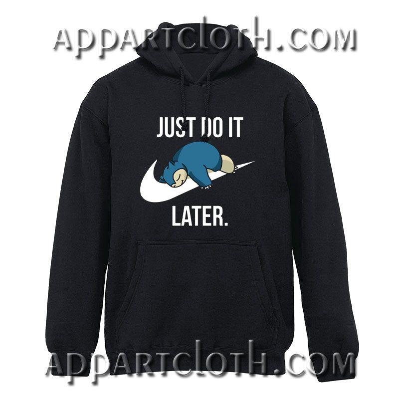 Snorlax Pokemon Just Do It Later Hoodie //Price: $30 //  #FunnyBirthdayShirtsForAdults