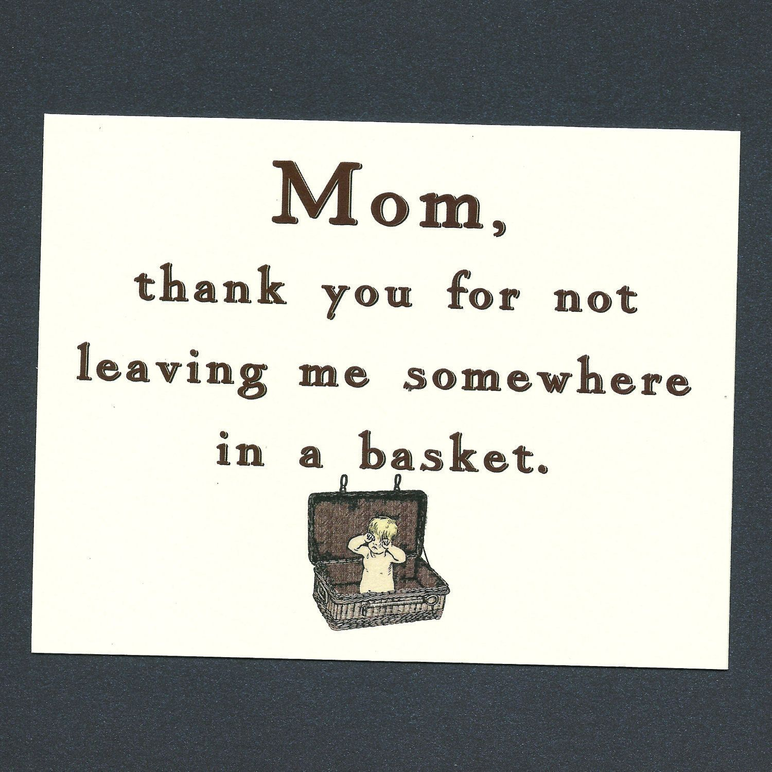 Mom Thanks For Not Leaving Me In A Basket Funny Mothers Day Card