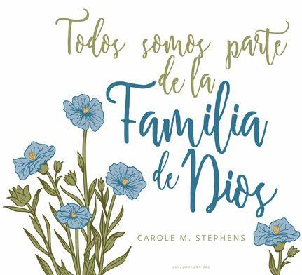 Todos Somos Parte De La Familia De Dios Carol B Stephens