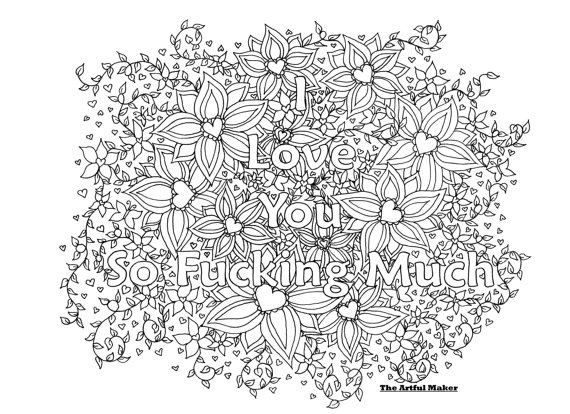 I Love You So Fucking Much Adult Coloring Page By The Artful Maker