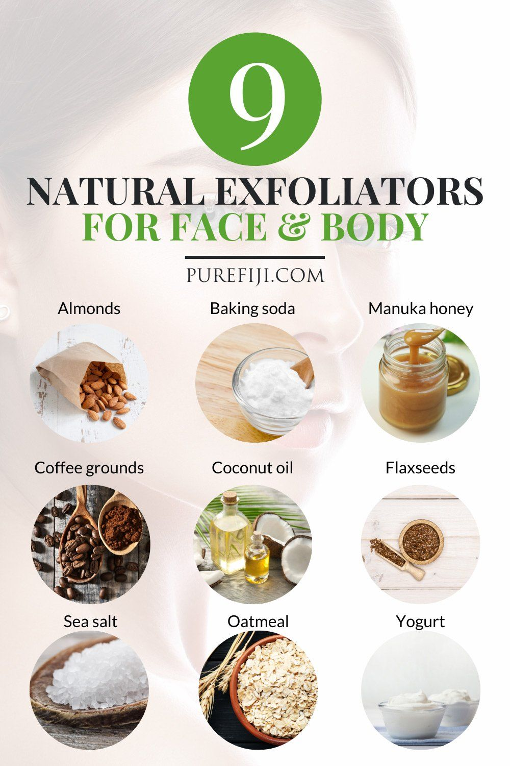 With proper #exfoliation you'll have fewer clogged pores and that means fewer pimples and blackheads. Isn't that what you want? Check 9 natural exfoliators you can easily make from home from the #PureFiiji blog |  Natural Skin Care Products with Virgin Coconut Oil for Natural Beauty #skincaretips #DIYBeauty #exfoliate #exfoliator #naturalexfoliant #exfoliant #facescrub #scrub #radiantskin