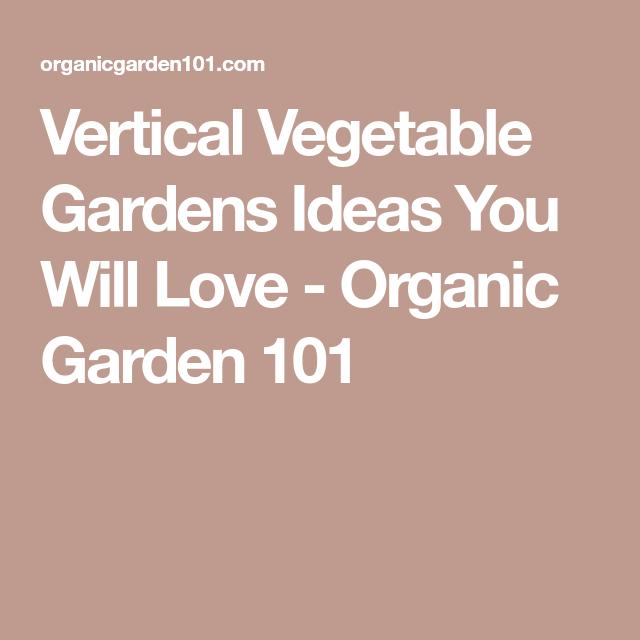 5 Vertical Vegetable Garden Ideas For Beginners: Vertical Vegetable Gardens Ideas You Will Love