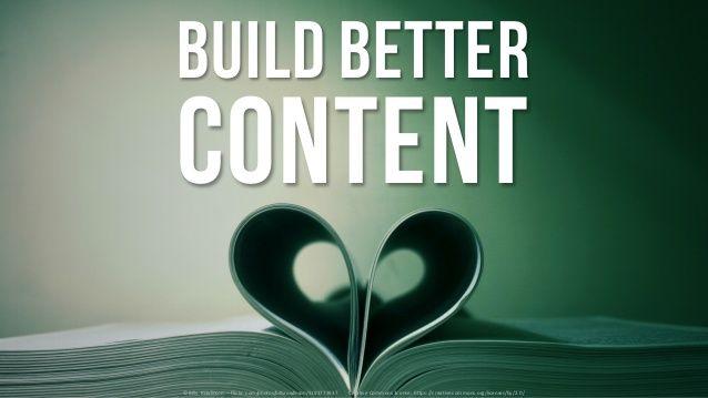 Build. Better. Content!