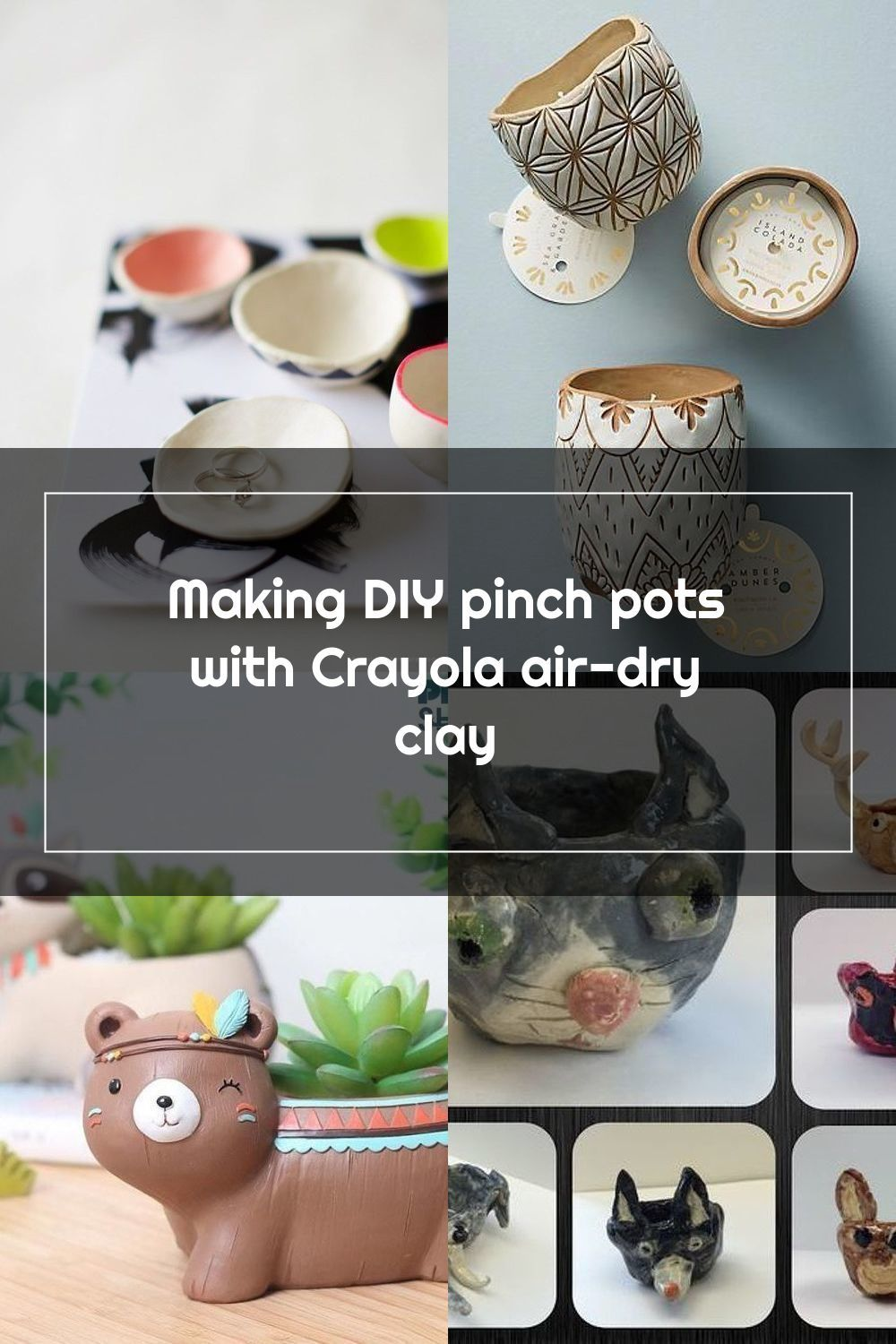 Making DIY pinch pots with Crayola airdry clay in 2020