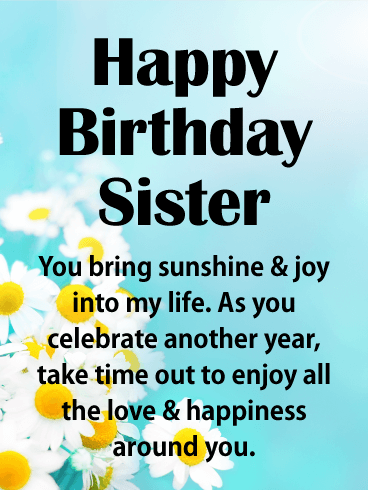 You Bring Sunshine Happy Birthday Card For Sister Birthday Greeting Cards By Davia Birthday Messages For Sister Sister Birthday Card Birthday Quotes For Her
