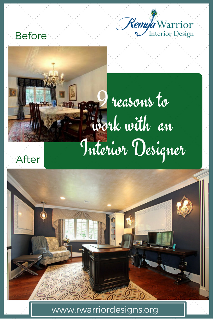 Remya Warrior Lists 9 Reasons Why You Should Consider Working With An  Interior Designer.