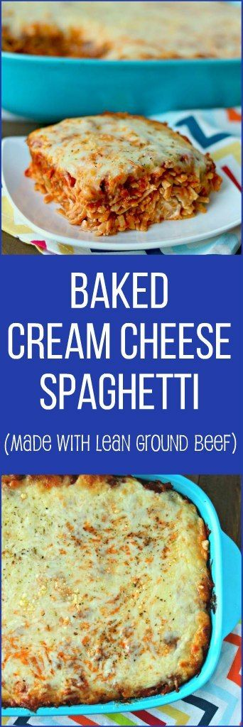 Baked Cream Cheese Spaghetti make with lean ground beef #creamcheeserecipes
