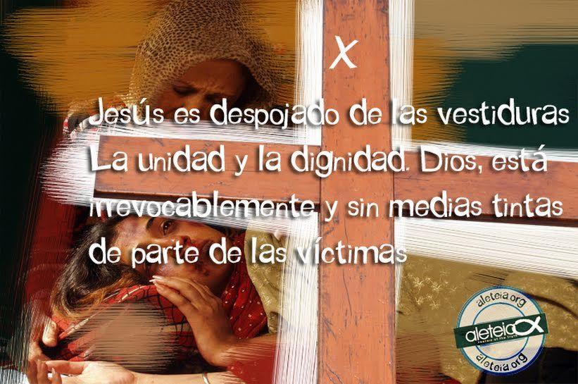 DÉCIMA ESTACIÓN: Jesús es despojado de las vestiduras. La unidad y la dignidad - Aleteia