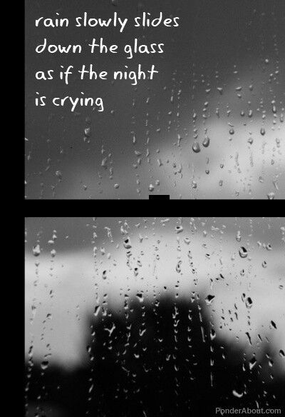 Rain Slowly Slides Down The Glass As If The Night Is Crying.
