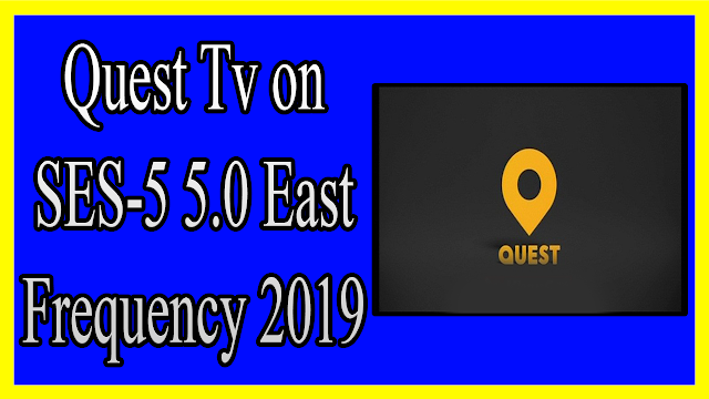 Quest Tv On Ses 5 5 0 East Frequency 2019 Quest Tv On Ses 5 5 0 East Frequency 2019 Quest Tv On Ses 5 5 0 East Frequency 2019quest Free To Air Tv Frequencies