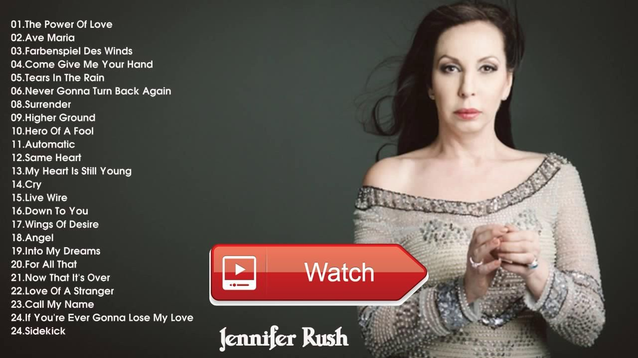 Jennifer Rush Playlist 17 Best Of Jennifer Rush Songs Hits Music Playlist Jennifer Rush Playlist 17 Best Of Jennifer Rush Son Music Playlist Rush Songs Songs