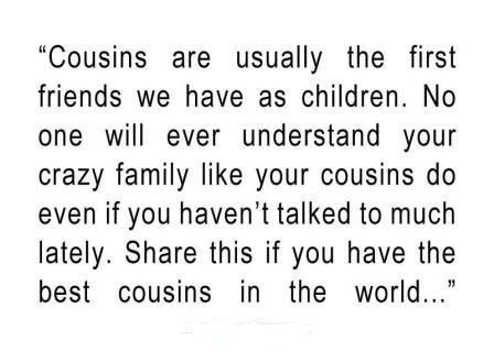 Cousins Are Usually The First Friends We Have As Children Quote