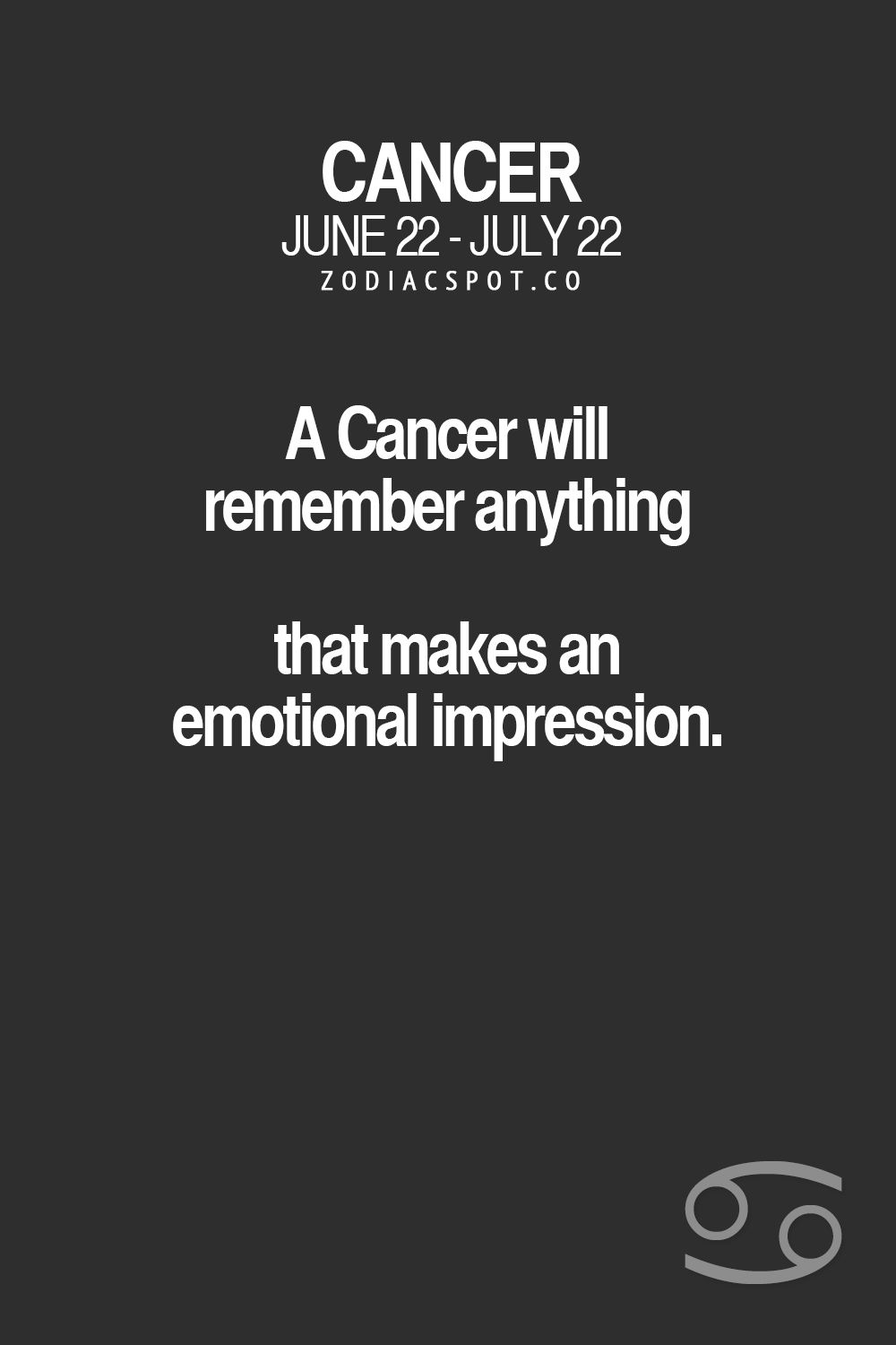 We never forget things that invoke emotion good or bad... #Cancer #Cancerian #Moonchild