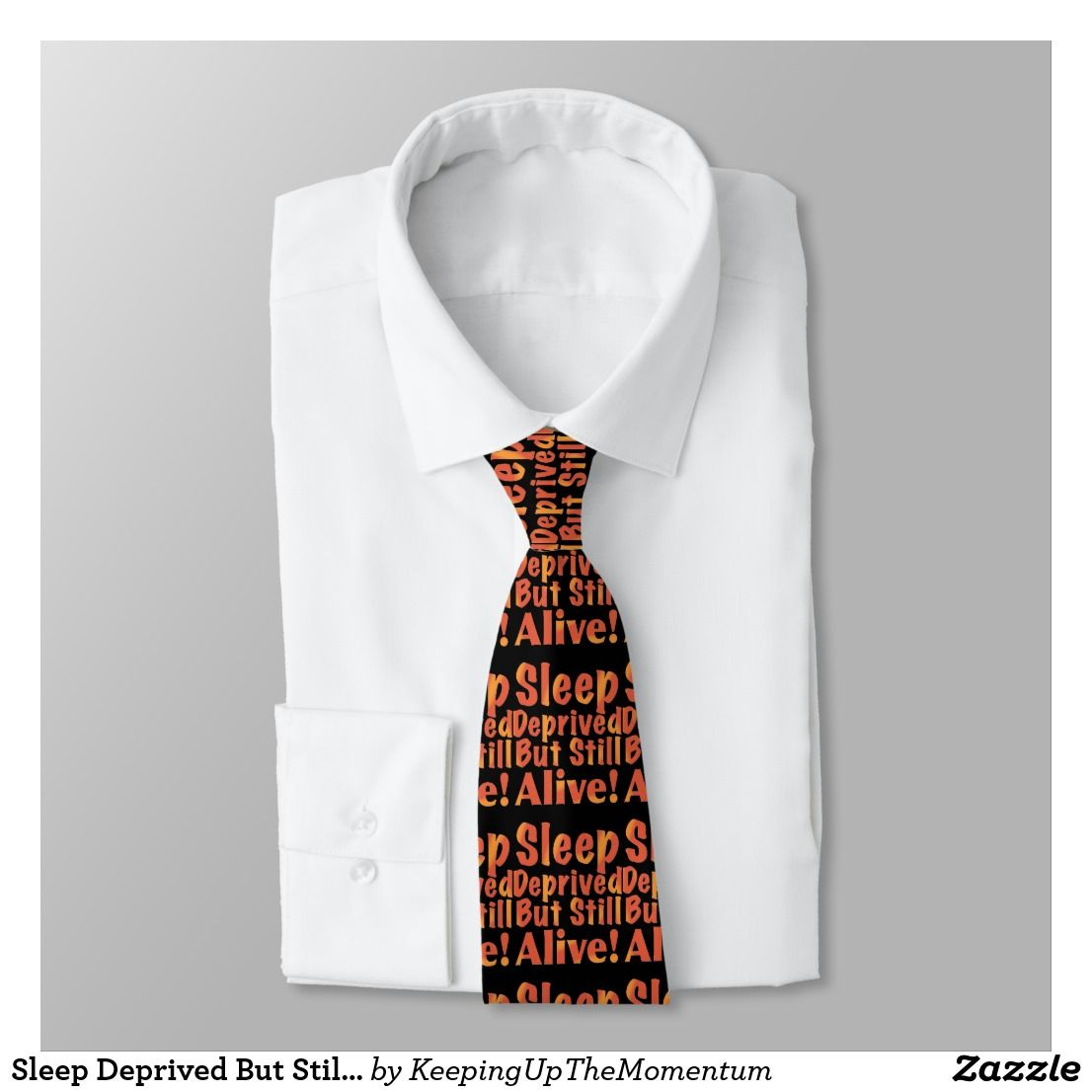 Sleep Deprived But Still Alive in Fire Tones Tie | Zazzle