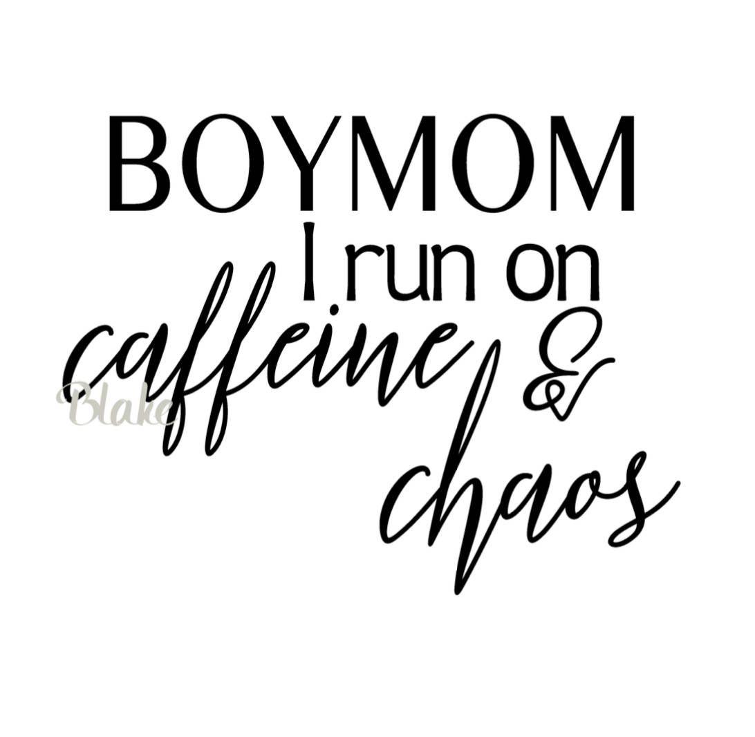 Boy Mom Svg Boymom Svg I Run On Caffeine And Chaos Mom Of