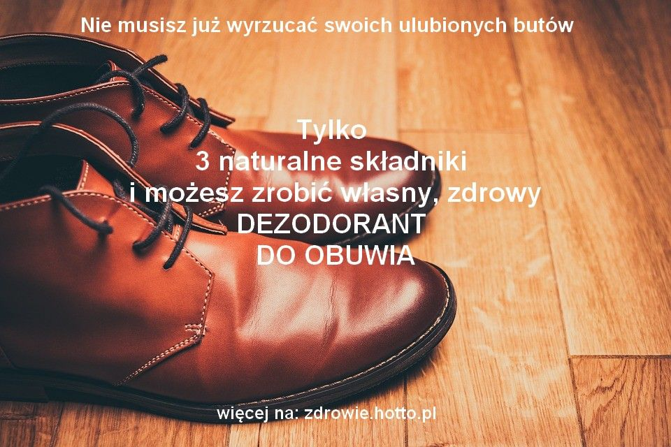 Zdrowie Hotto Pl Jak Zrobic Zdrowy Naturalny Dezodorant Do Obuwia Zrob To Sam 960x640 Jpg 960 640 Boots Leather Boots Dress Shoes Men
