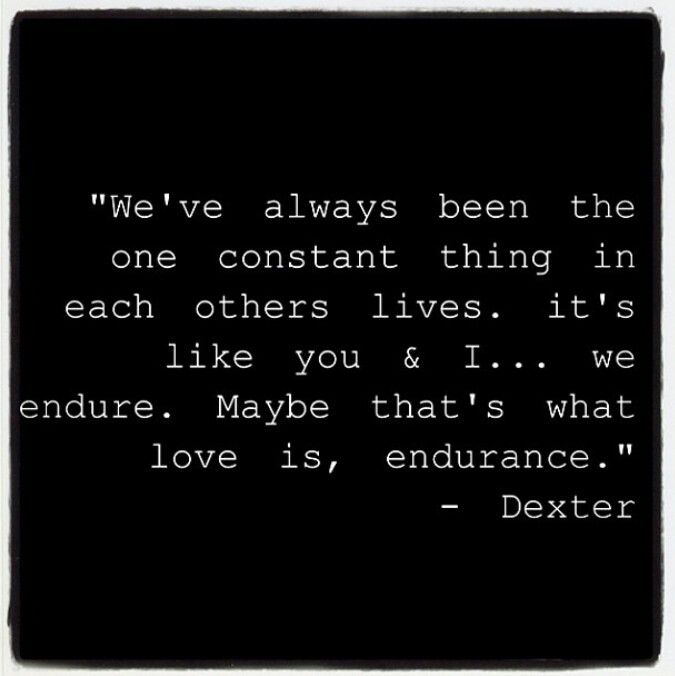 Pin By A S On Dexter Dexter Quotes Dexter Morgan Quotes Love Truths