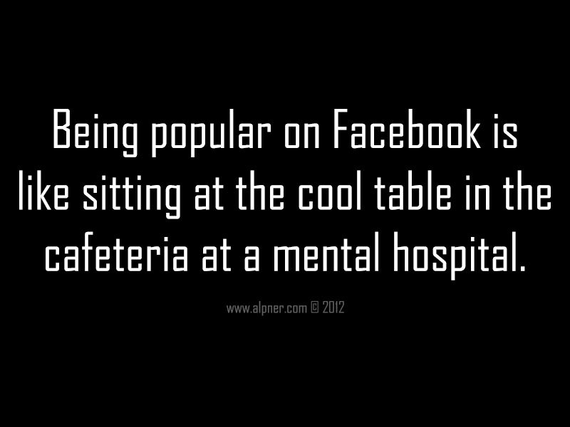 Being popular on Facebook is like sitting at the cool