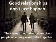 Good Relationships Dont Just Happen