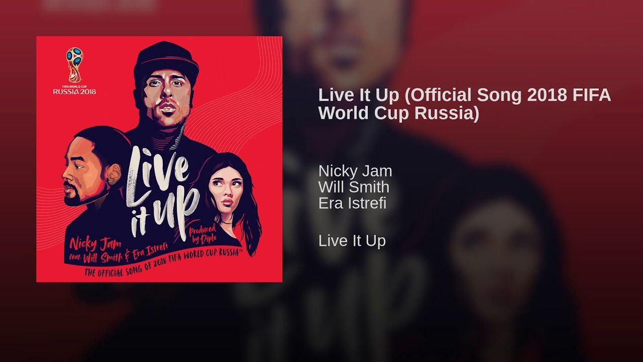 Live It Up Official Song 2018 Fifa World Cup Russia World Cup Fifa World Cup Fifa