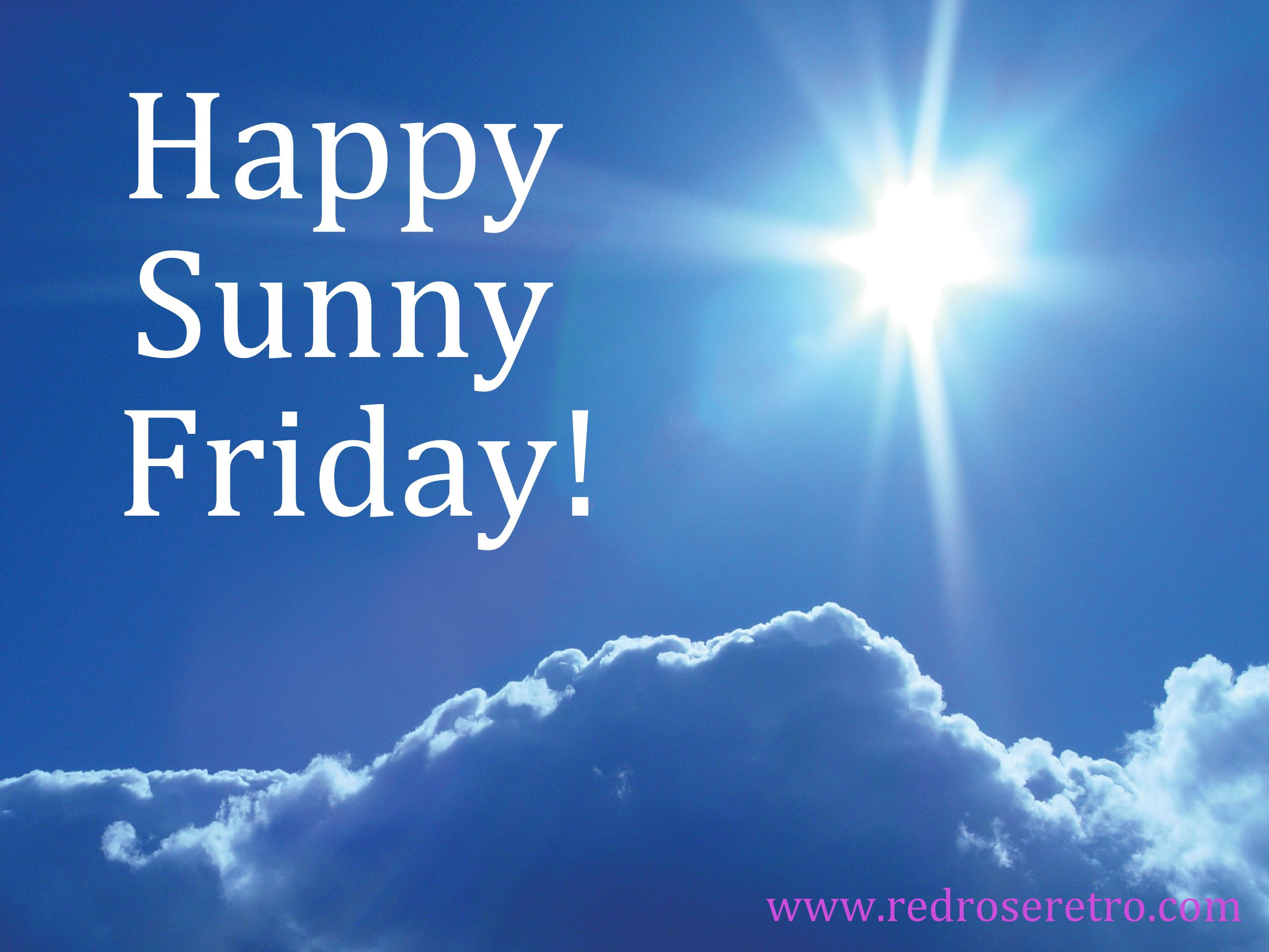 Happy Sunny Friday! | days of the week wishes! | Its friday ...