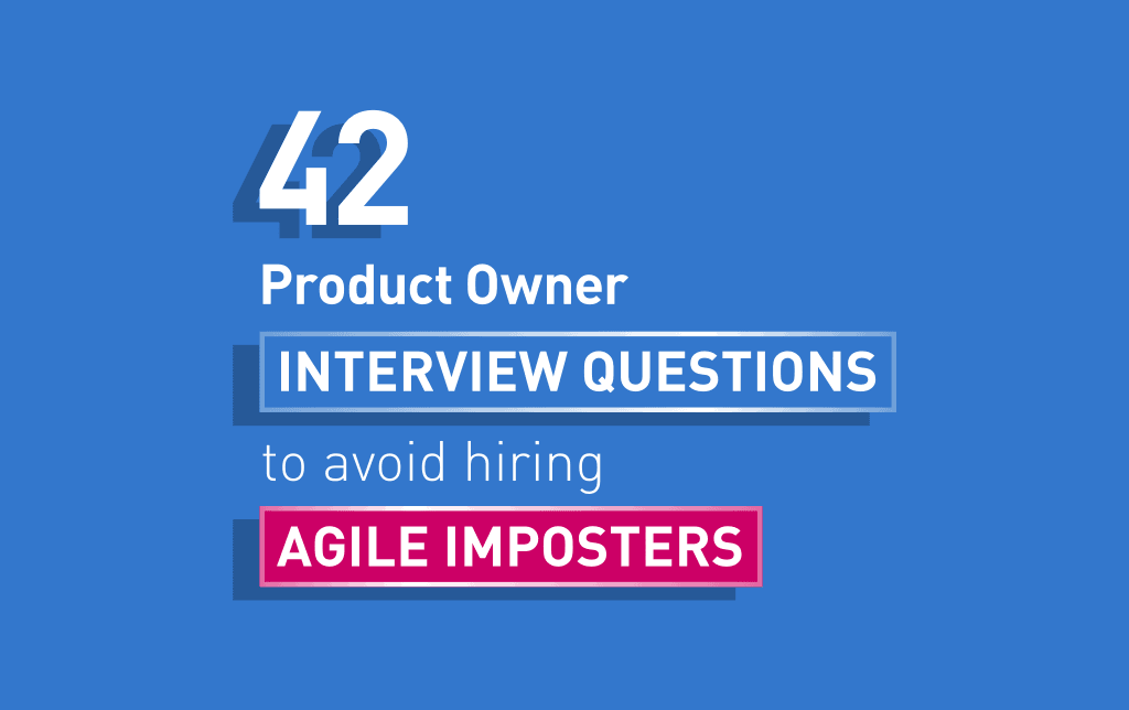 42 Scrum Product Owner Interview Questions To Avoid Agile Imposters Interview Questions This Or That Questions Interview