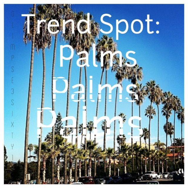 Trend Spot: Palms and Pineapples