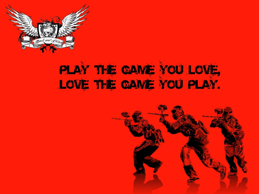 Play the game you love love the game you play_Duck and Cover Paintball Team_Colombia-Bogotá.