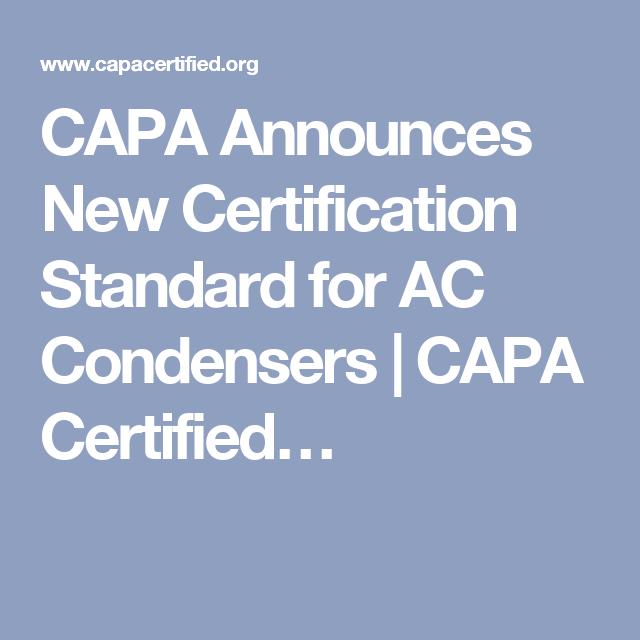 capa certification standard condensers announces